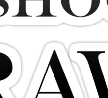 """""""""""I SHOOT RAW""""""""  (Inverted)  ON SPECIAL!! Sticker"""