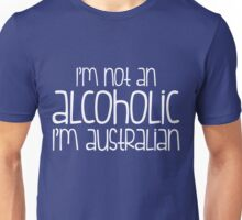 I'm Australian Unisex T-Shirt