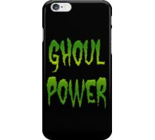 GHOUL POWER iPhone Case/Skin