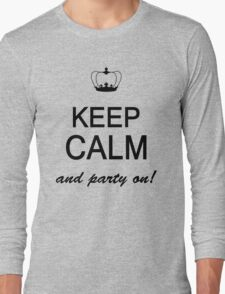Keep Calm And Party On Long Sleeve T-Shirt