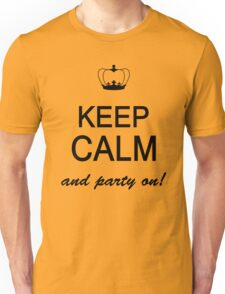 Keep Calm And Party On Unisex T-Shirt