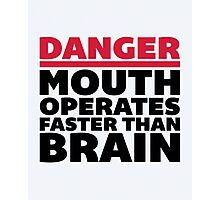 Mouth Faster Than Brain Funny Quote Photographic Print