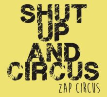 shut up and circus black zap One Piece - Short Sleeve