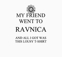 My friend went to Ravnica... T-Shirt