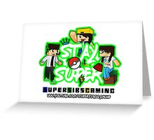 Stay Super! - SuperSibsGaming Greeting Card
