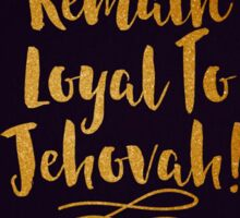 REMAIN LOYAL TO JEHOVAH! (PURPLE & GOLD FLOWERS) Sticker