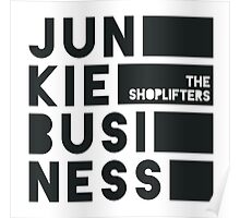 JUNKIE BUSINESS by THE SHOPLIFTERS Poster