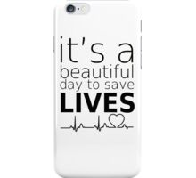 it's a beautiful day to save lives mcdreamy quotes iPhone Case/Skin
