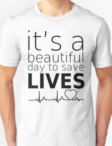 it's a beautiful day to save lives mcdreamy quotes Unisex T-Shirt