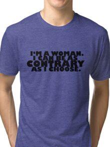 Downton Abbey Quotes    I'm a woman Tri-blend T-Shirt