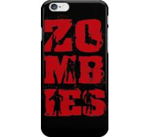 Zombies Are The Best iPhone Case/Skin