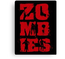 Zombies Are The Best Canvas Print
