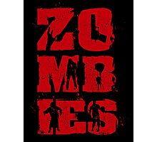 Zombies Are The Best Photographic Print