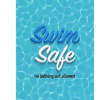 Swim Safe Photographic Print