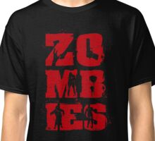 Zombies Are The Best Classic T-Shirt