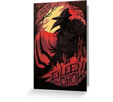 Eileen the crow Greeting Card