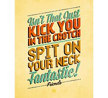 Friends Rachel Green Quote Photographic Print