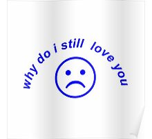 Why do I still love you? Poster