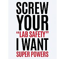 I Want Super Powers Funny Quote Photographic Print