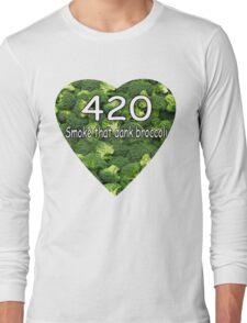 Smoke that Broccoli. Long Sleeve T-Shirt