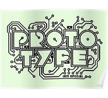 Prototype - I am Special (black) Poster