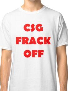 Coal Seam Gas - Frack Off Classic T-Shirt