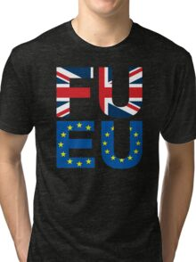 FU EU Anti - European Union T-Shirt  Tri-blend T-Shirt