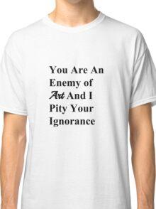 Famous Last Words Classic T-Shirt
