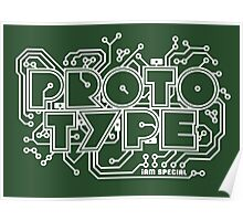Prototype - I am Special (white) Poster