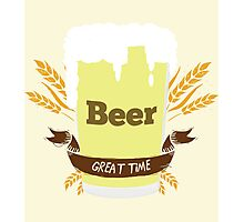 Beer Great time Photographic Print
