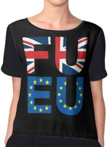 FU EU Anti - European Union T-Shirt  Chiffon Top