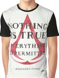 Nothing is True... Graphic T-Shirt