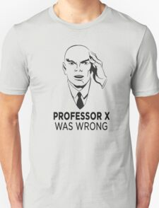 Professor X was wrong T-Shirt
