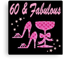 PINK PASSION 60 & FABULOUS BIRTHDAY Canvas Print