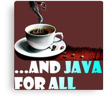 And Java For All Canvas Print