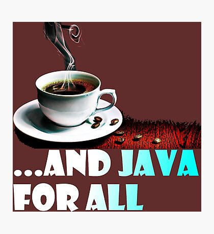And Java For All Photographic Print