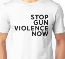stop gun violence now Unisex T-Shirt