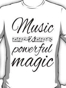 Music is Powerful Magic T-Shirt