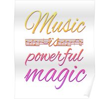 Music is Powerful Magic Poster