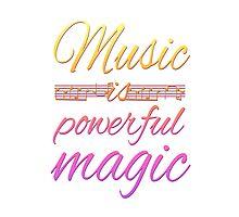 Music is Powerful Magic Photographic Print