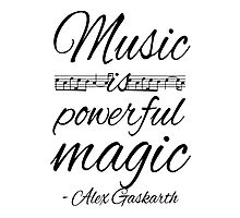 Music is Powerful Magic - AG Photographic Print