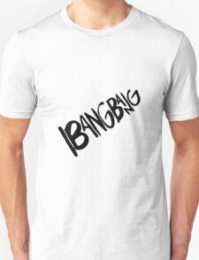 Bang Bang (Black) Unisex T-Shirt