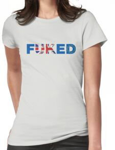 We're All fUKed. UK Brexit T-shirt Womens Fitted T-Shirt