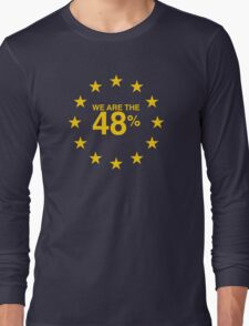 I voted Remain 48% Long Sleeve T-Shirt