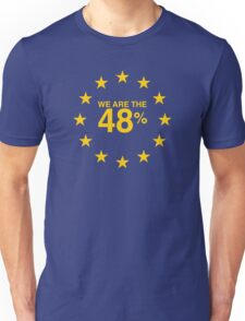 I voted Remain 48% Unisex T-Shirt