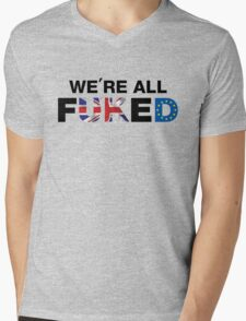 We're All F*cked, UK Brexit T-shirt Mens V-Neck T-Shirt