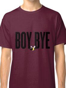 Boy Bye - Beyhive Classic T-Shirt