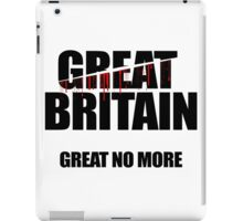 Brexit, Great Britain, Great No More iPad Case/Skin