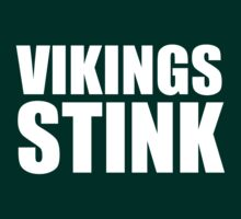 Green Bay Packers - Vikings Stink - White text by MOHAWK99