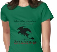 We Have Dragons (Red) Womens Fitted T-Shirt